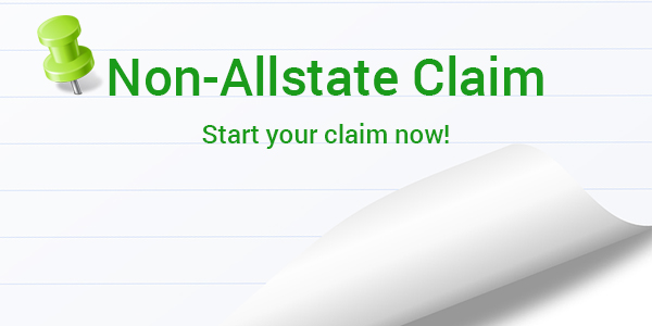 Click here to start a Non-Allstate Claim!